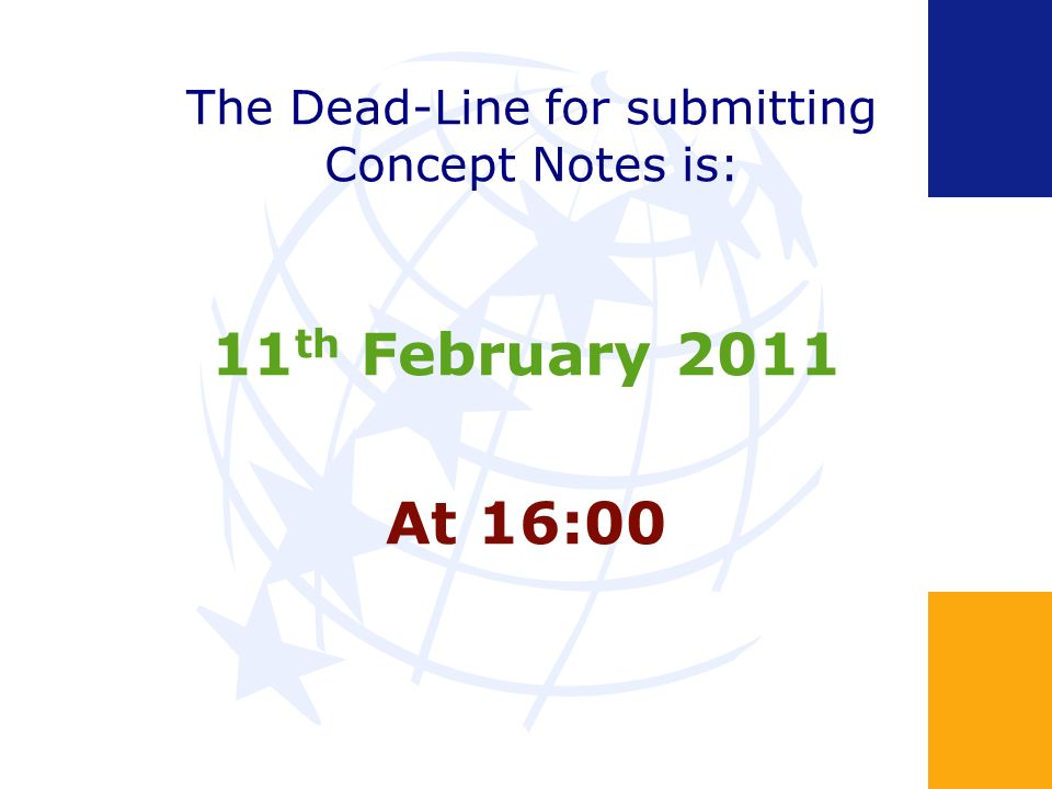 The Dead-Line for submitting Concept Notes is: 11 th February 2011 At 16:00