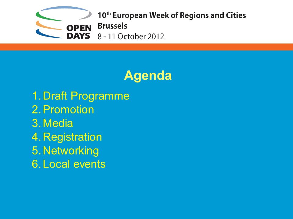 1.Draft Programme 2.Promotion 3.Media 4.Registration 5.Networking 6.Local events Agenda