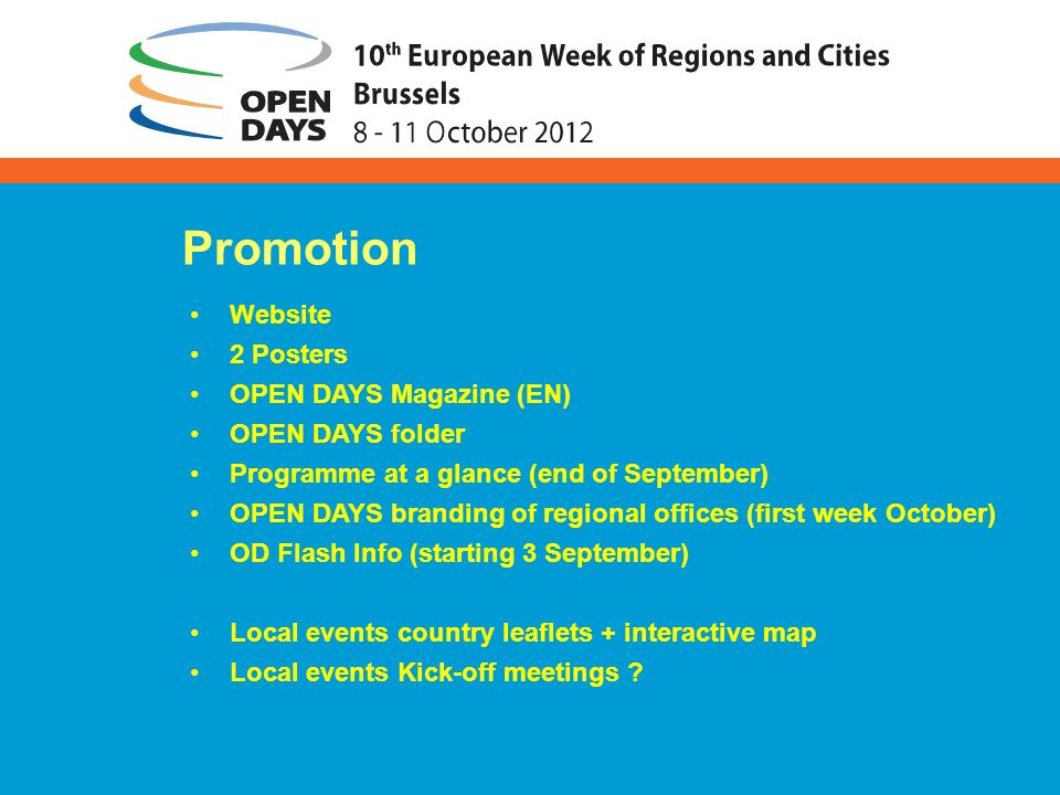 Website 2 Posters OPEN DAYS Magazine (EN) OPEN DAYS folder Programme at a glance (end of September) OPEN DAYS branding of regional offices (first week October) OD Flash Info (starting 3 September) Local events country leaflets + interactive map Local events Kick-off meetings .