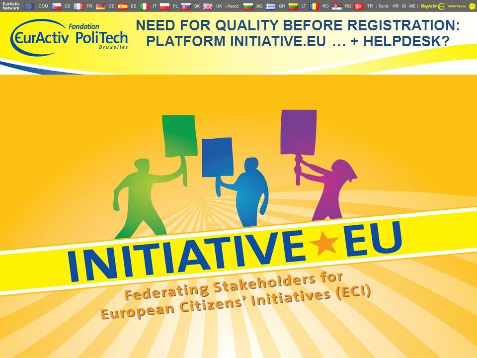 NEED FOR QUALITY BEFORE REGISTRATION: PLATFORM INITIATIVE.EU … + HELPDESK 7