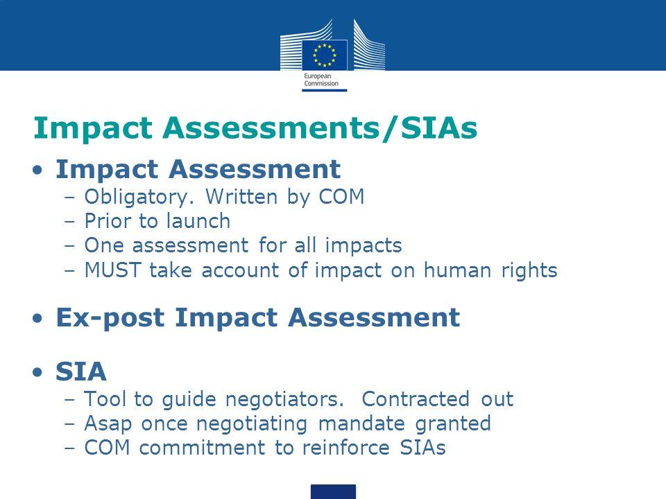 Impact Assessments/SIAs Impact Assessment –Obligatory.