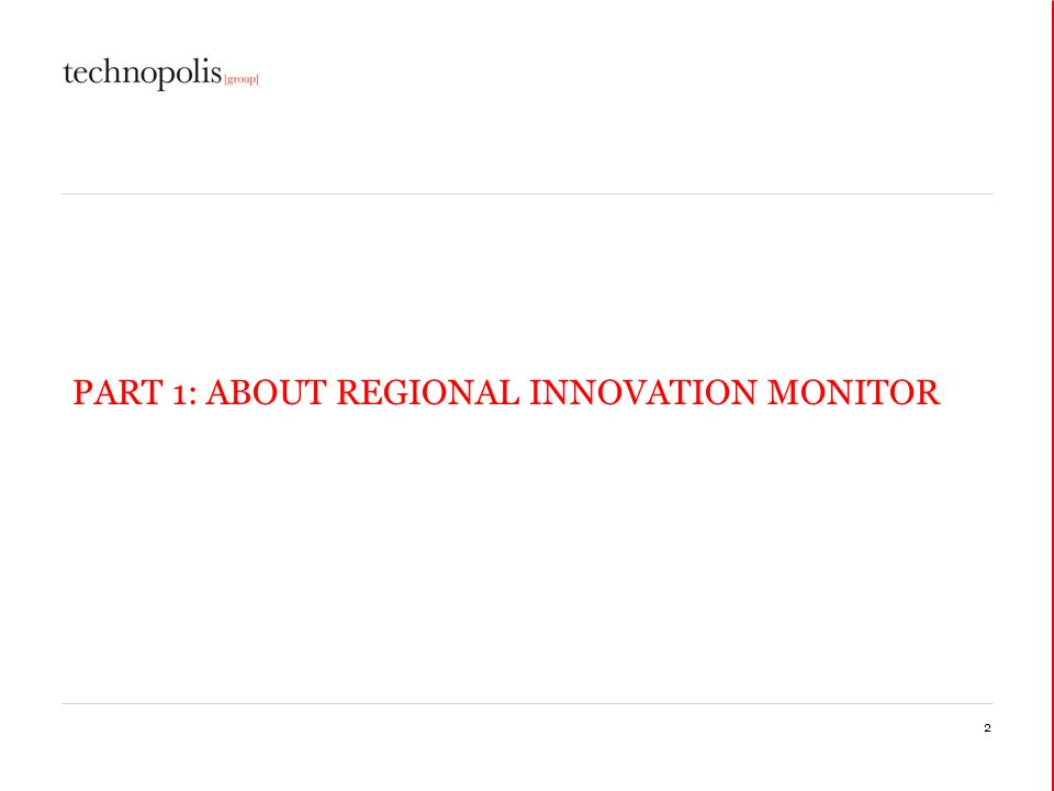 2 PART 1: ABOUT REGIONAL INNOVATION MONITOR