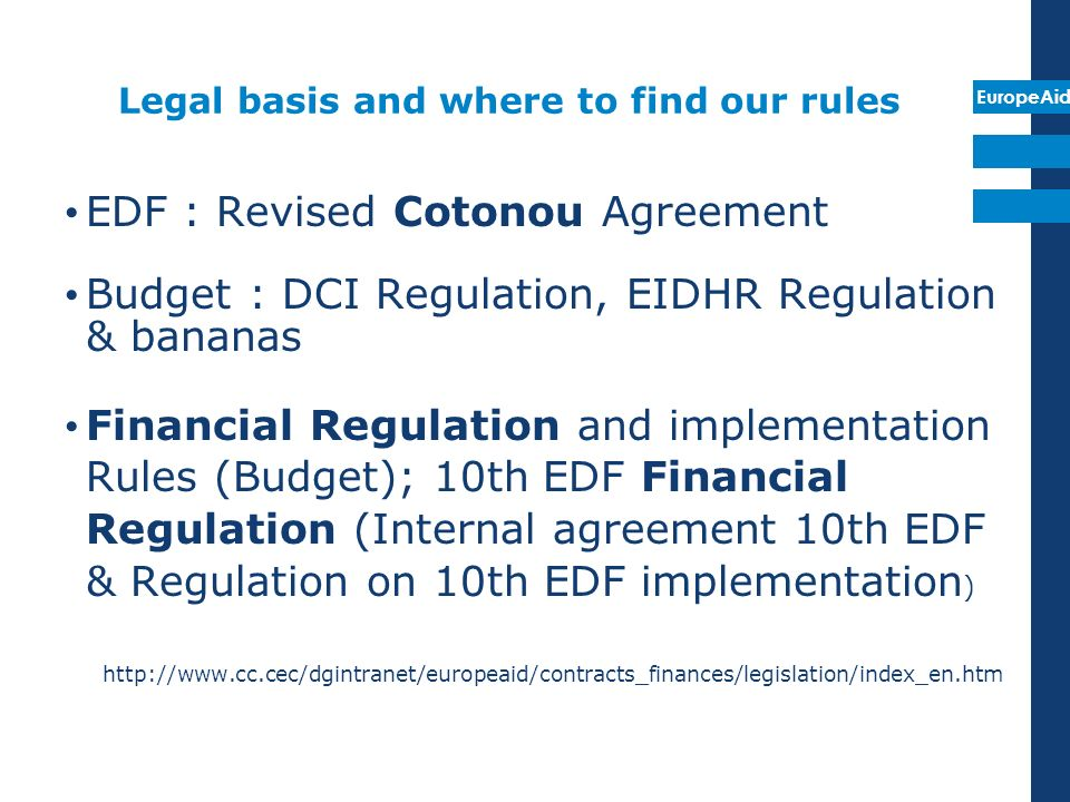 EuropeAid Important dates to keep in mind Deadline to sign financing agreement (31.12.n+1) Contracting deadlines (date of signature + 3 years or 31.12.n+1 if no financing agreement) Period of execution of a financing agreement = operational implementation phase + closure phase