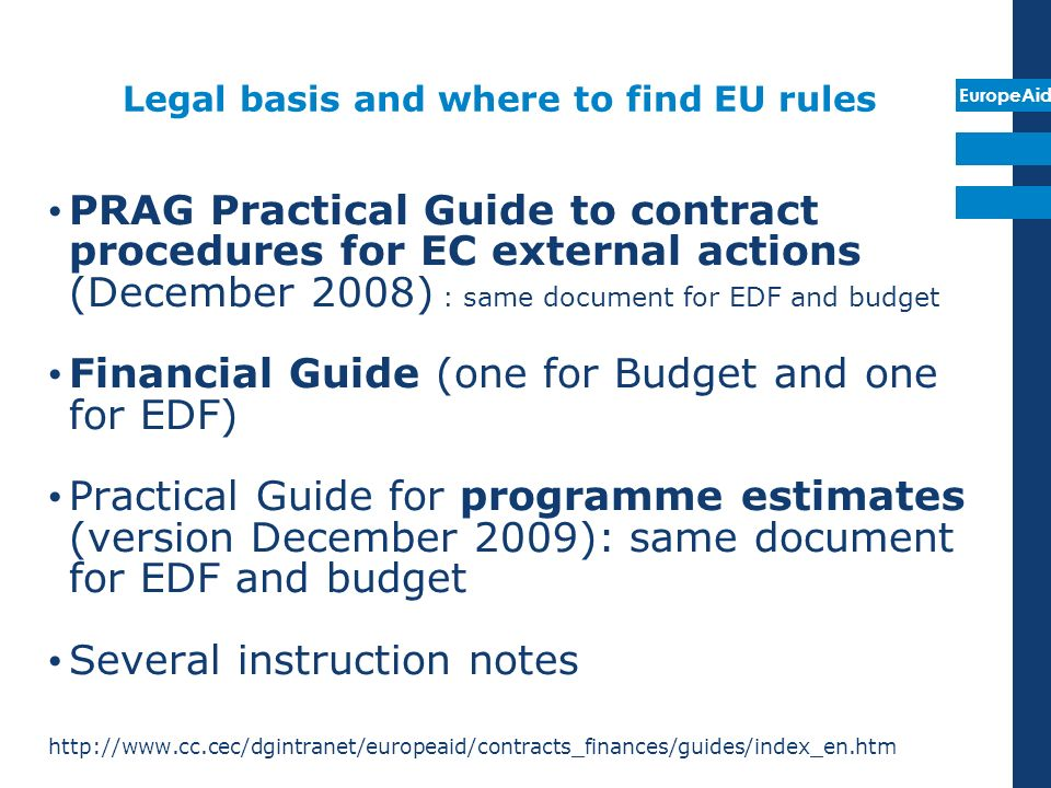 EuropeAid Legal basis and where to find EU rules 10th EDF rules apply for projects financed on 10th EDF and on 9th EDF if a jumbo rider was signed STABEX and 8th EDF projects still ruled by 8th EDF rules Projects financed on (thematic) budget lines are ruled by BUDGET rules