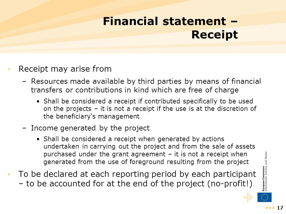 17 Financial statement – Receipt Receipt may arise from –Resources made available by third parties by means of financial transfers or contributions in