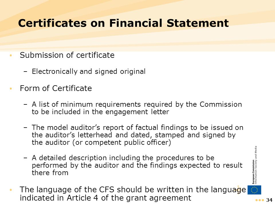34 Certificates on Financial Statement Submission of certificate –Electronically and signed original Form of Certificate –A list of minimum requiremen