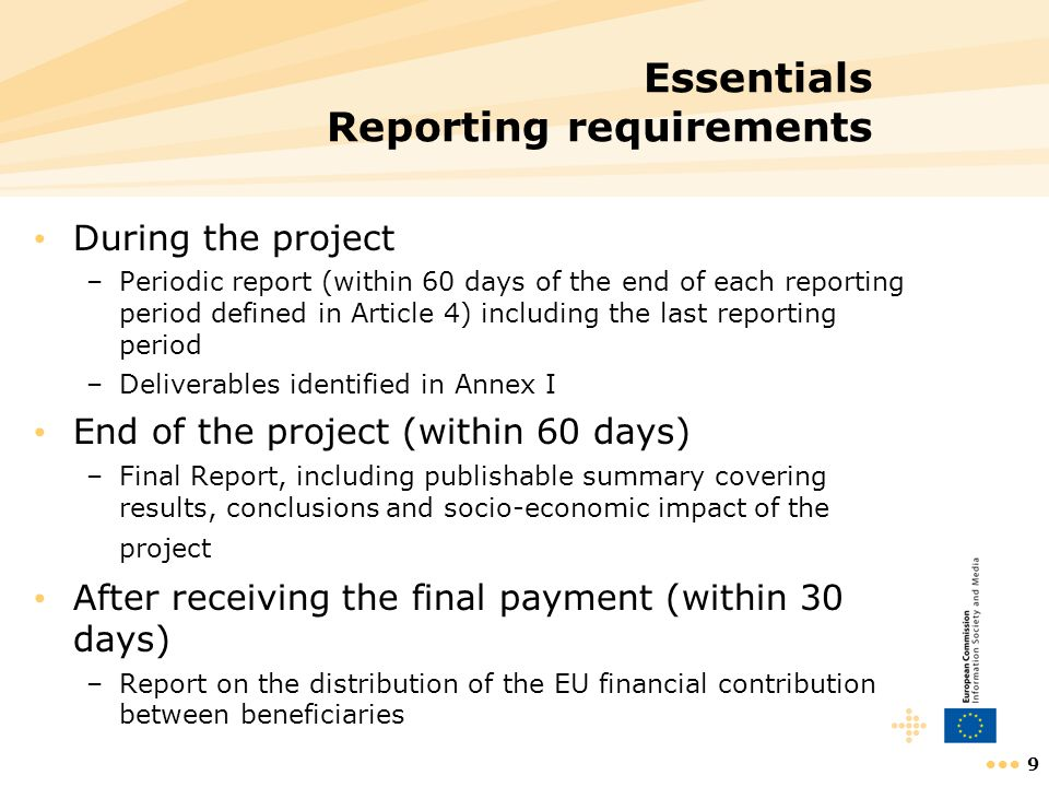10 Essentials Payment modalities The Commission shall evaluate the project reports and deliverables … and disburse the corresponding payments within 105 days..