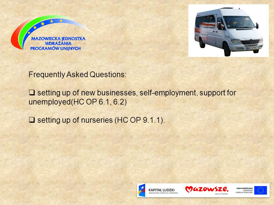 Frequently Asked Questions: setting up of new businesses, self-employment, support for unemployed(HC OP 6.1, 6.2) setting up of nurseries (HC OP 9.1.1