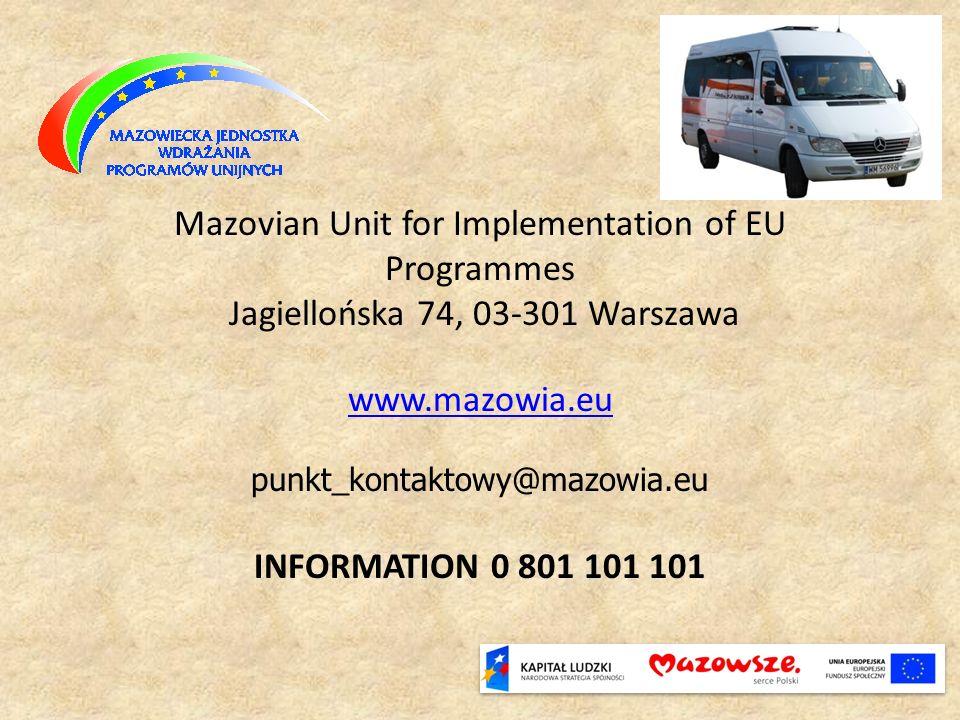 Mazovian Unit for Implementation of EU Programmes Jagiellońska 74, 03-301 Warszawa www.mazowia.eu www.mazowia.eu punkt_kontaktowy@mazowia.eu INFORMATI