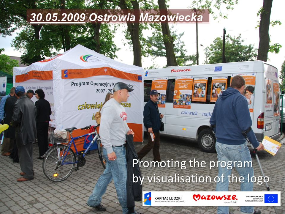 Promoting the program by visualisation of the logo 30.05.2009 Ostrowia Mazowiecka