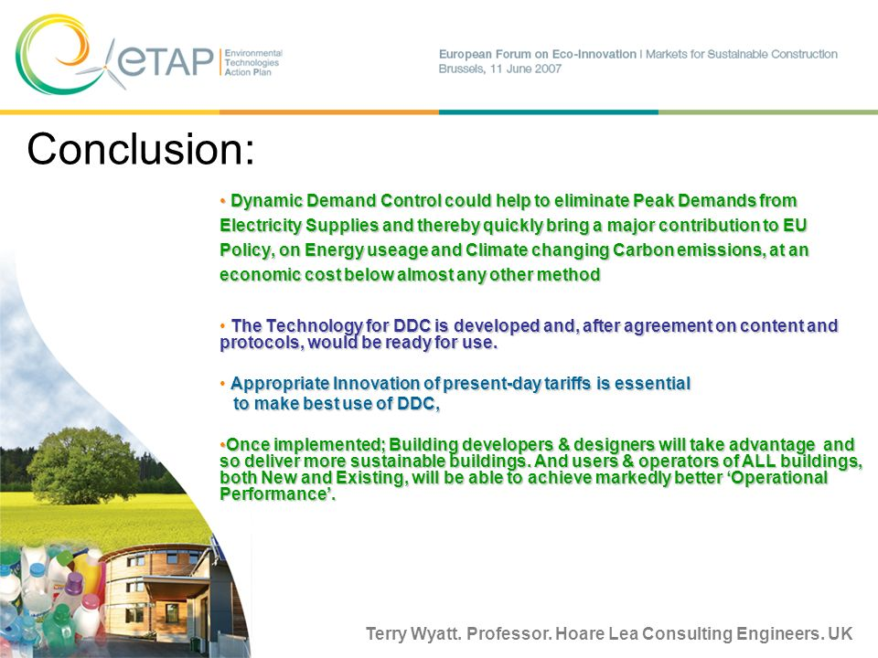 Conclusion: Dynamic Demand Control could help to eliminate Peak Demands from Electricity Supplies and thereby quickly bring a major contribution to EU