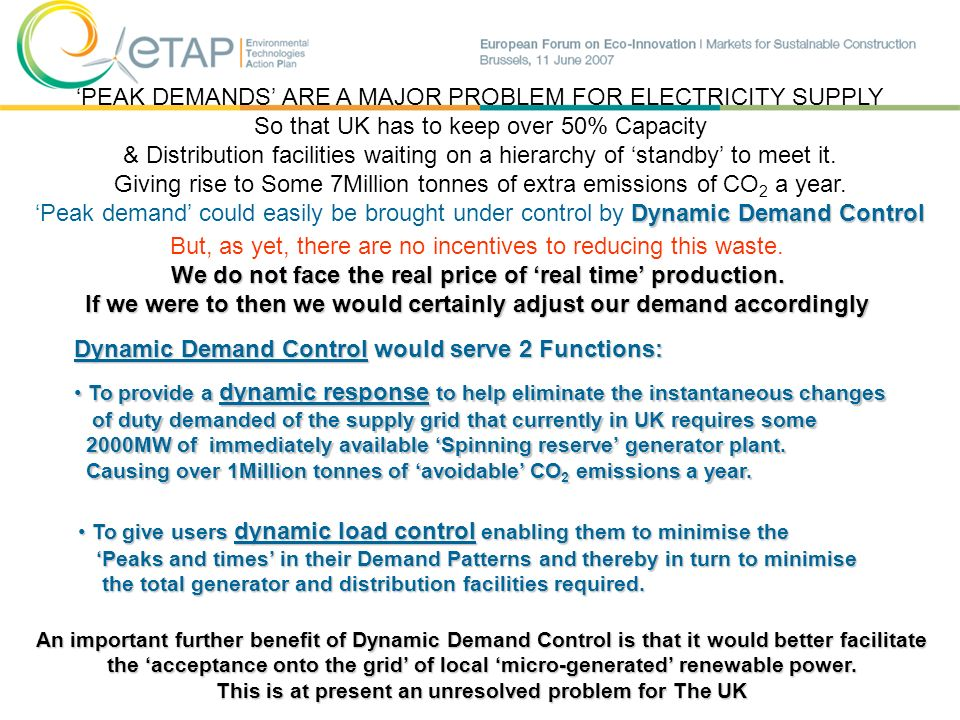 PEAK DEMANDS ARE A MAJOR PROBLEM FOR ELECTRICITY SUPPLY So that UK has to keep over 50% Capacity & Distribution facilities waiting on a hierarchy of s