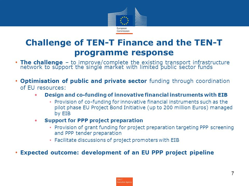 Challenge of TEN-T Finance and the TEN-T programme response The challenge – to improve/complete the existing transport infrastructure network to suppo