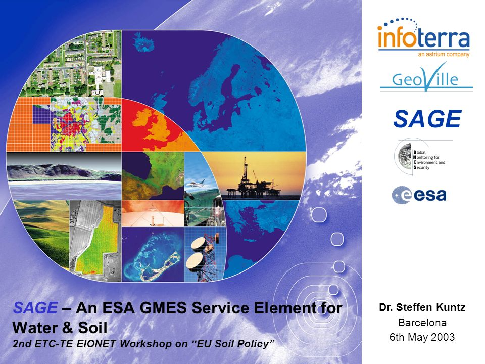 SAGE – An ESA GMES Service Element for Water & Soil 2nd ETC-TE EIONET Workshop on EU Soil Policy Dr.