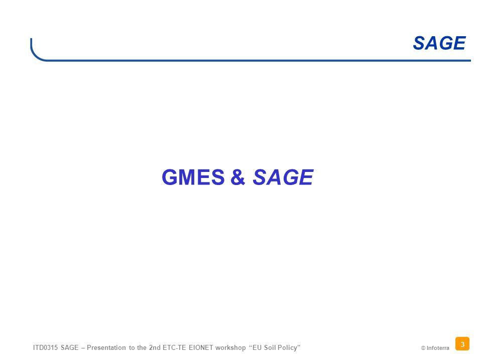 © Infoterra SAGE ITD0315 SAGE – Presentation to the 2nd ETC-TE EIONET workshop EU Soil Policy 3 GMES & SAGE