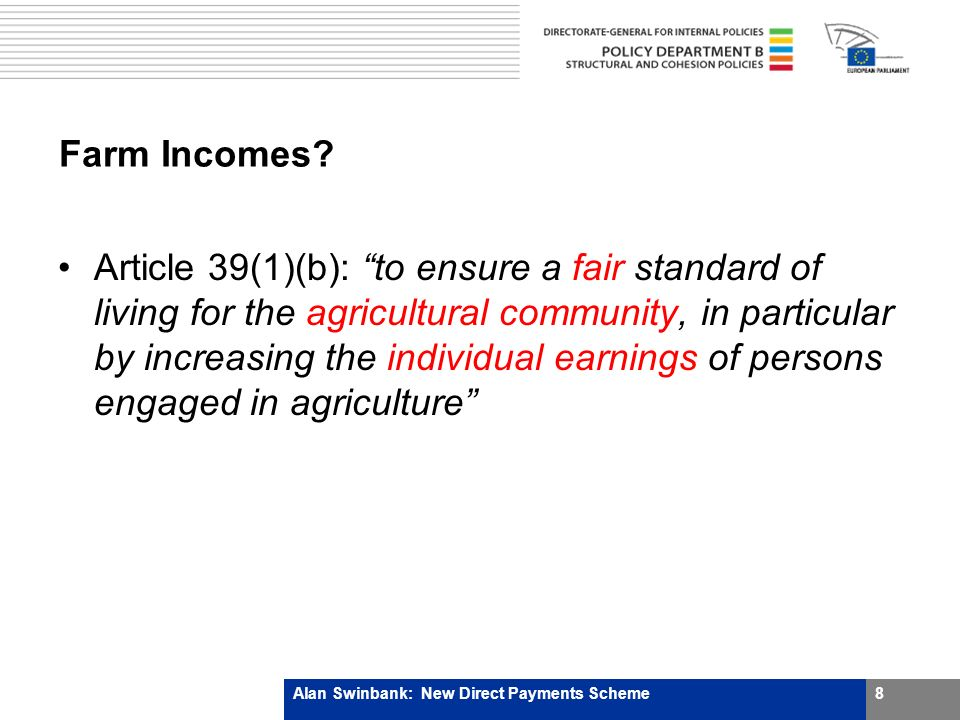 Farm Incomes? Article 39(1)(b): to ensure a fair standard of living for the agricultural community, in particular by increasing the individual earning