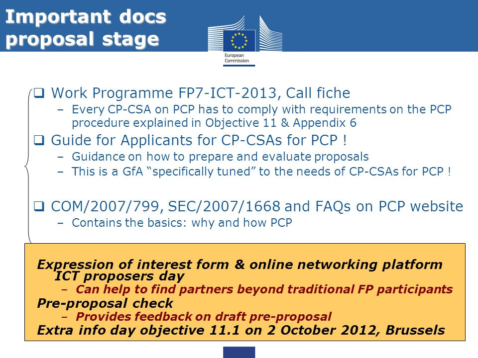 23 Work Programme FP7-ICT-2013, Call fiche –Every CP-CSA on PCP has to comply with requirements on the PCP procedure explained in Objective 11 & Appen
