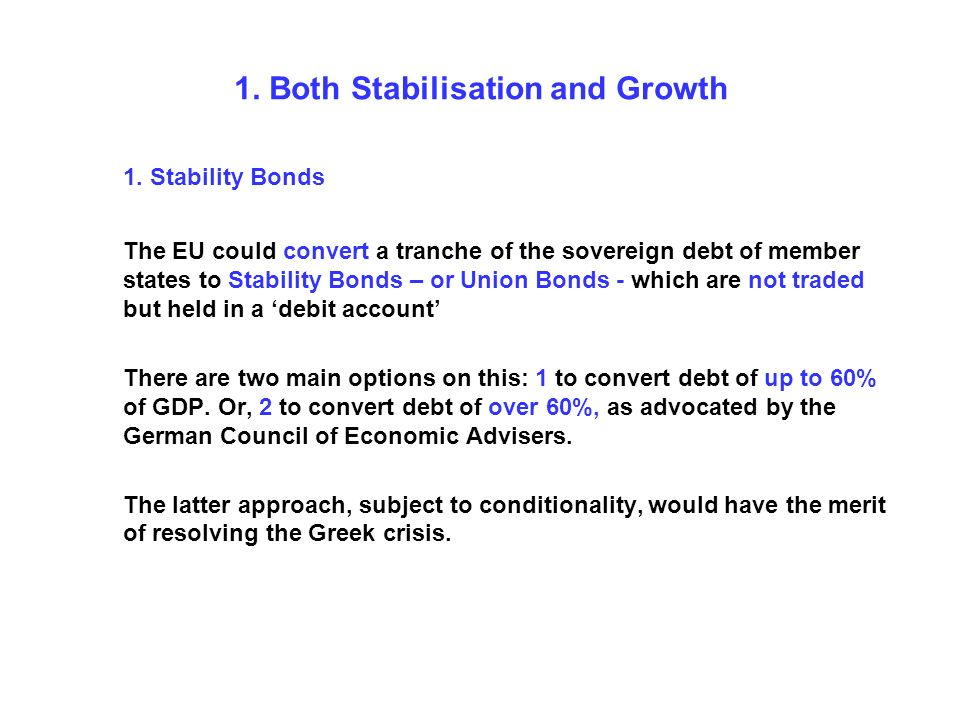1. Both Stabilisation and Growth 1.
