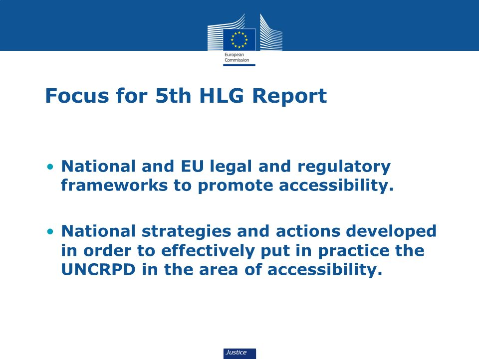 Focus for 5th HLG Report National and EU legal and regulatory frameworks to promote accessibility. National strategies and actions developed in order
