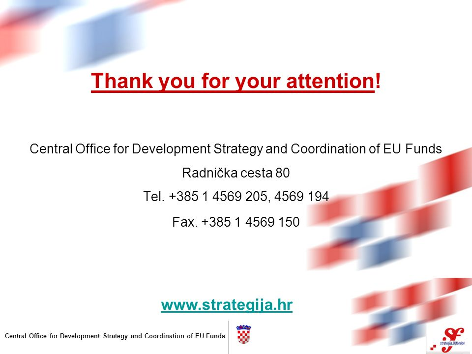 Central Office for Development Strategy and Coordination of EU Funds Thank you for your attention.