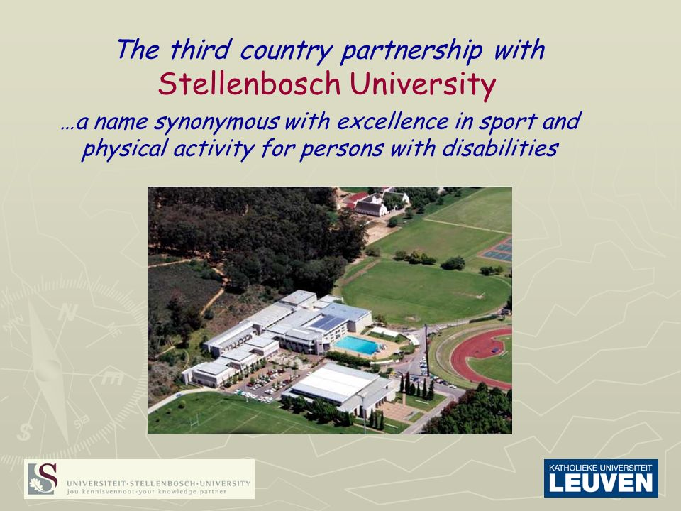 The third country partnership with Stellenbosch University …a name synonymous with excellence in sport and physical activity for persons with disabilities