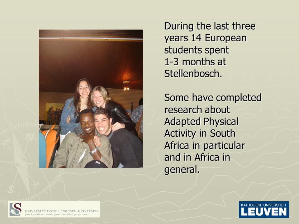 During the last three years 14 European students spent 1-3 months at Stellenbosch.