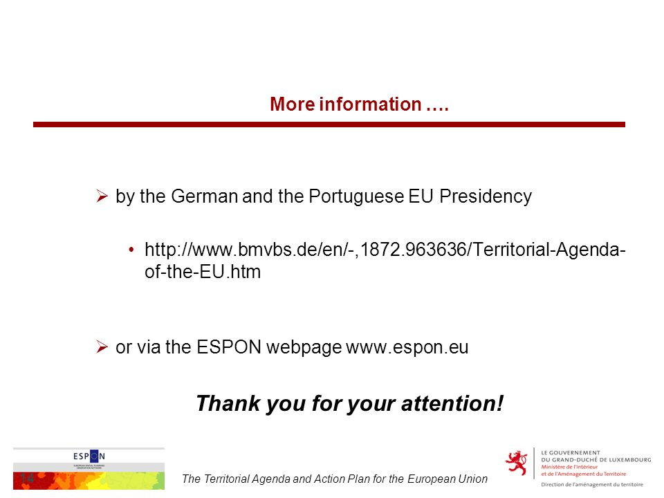 The Territorial Agenda and Action Plan for the European Union 14 More information ….