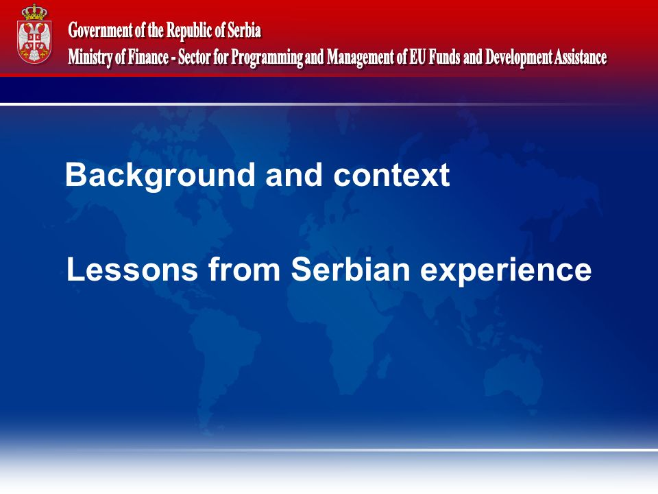 Background and context Lessons from Serbian experience