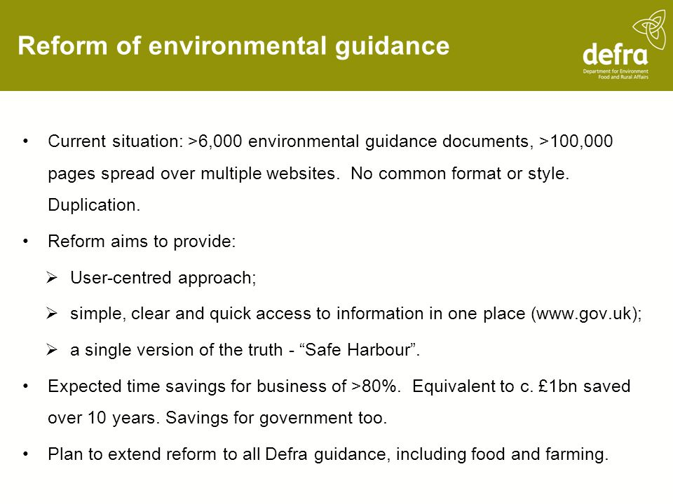 Reform of environmental guidance Current situation: >6,000 environmental guidance documents, >100,000 pages spread over multiple websites. No common f