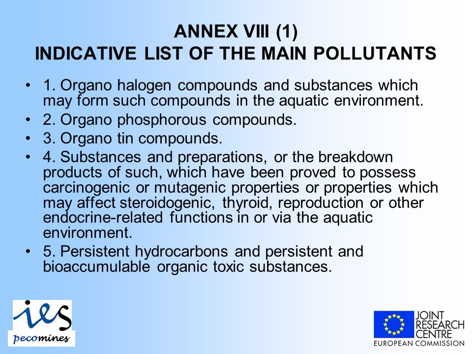 ANNEX VIII (1) INDICATIVE LIST OF THE MAIN POLLUTANTS 1.