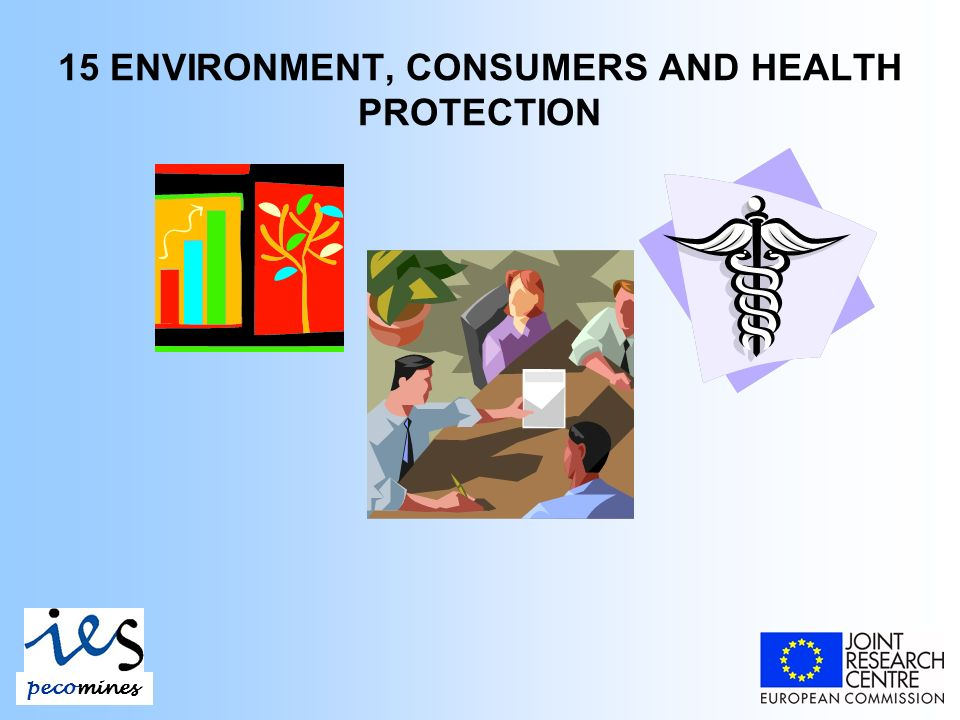 15 ENVIRONMENT, CONSUMERS AND HEALTH PROTECTION
