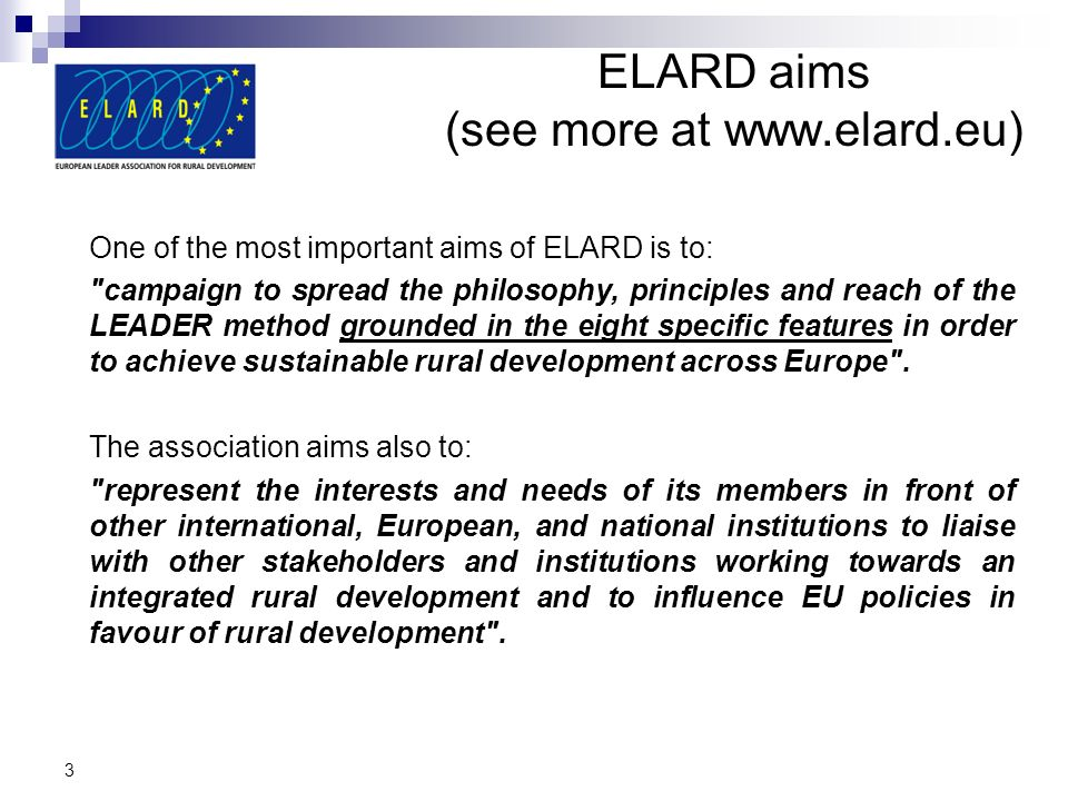 ELARD aims (see more at www.elard.eu) One of the most important aims of ELARD is to: