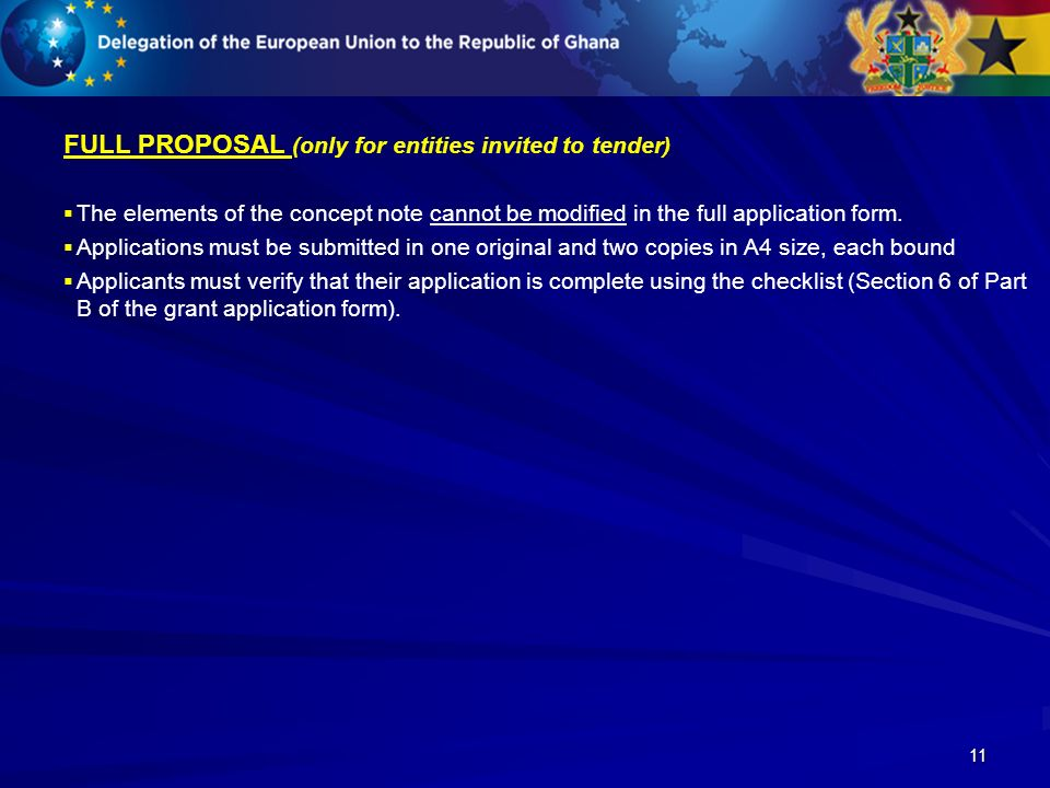 11 FULL PROPOSAL (only for entities invited to tender) The elements of the concept note cannot be modified in the full application form.