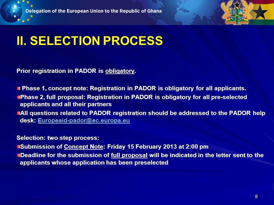 8 II. SELECTION PROCESS Prior registration in PADOR is obligatory.