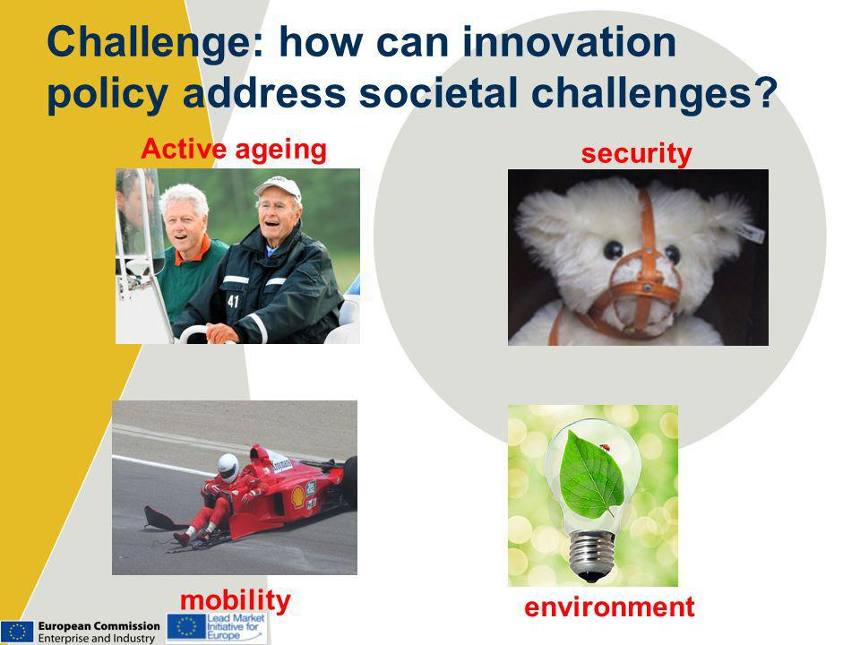 mobility Active ageing security environment Challenge: how can innovation policy address societal challenges