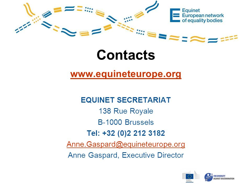 Contacts www.equineteurope.org EQUINET SECRETARIAT 138 Rue Royale B-1000 Brussels Tel: +32 (0)2 212 3182 Anne.Gaspard@equineteurope.org Anne Gaspard, Executive Director