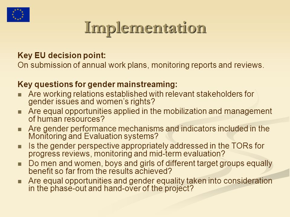 Implementation Key EU decision point: On submission of annual work plans, monitoring reports and reviews.