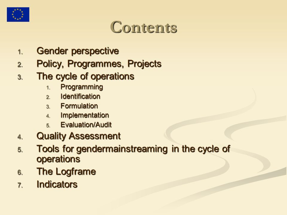 Contents 1.Gender perspective 2. Policy, Programmes, Projects 3.