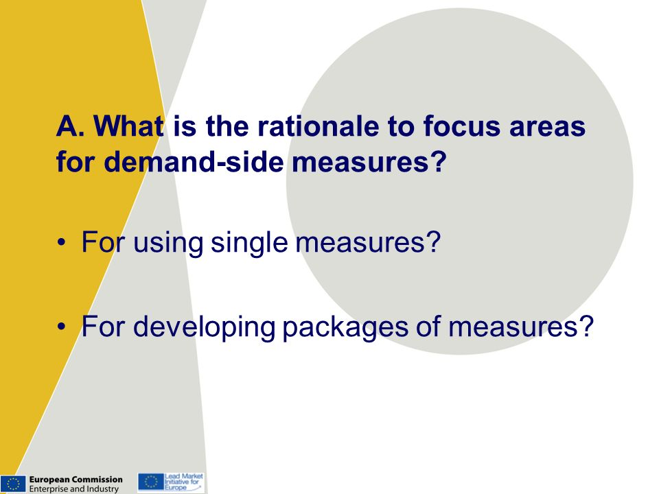 A. What is the rationale to focus areas for demand-side measures.