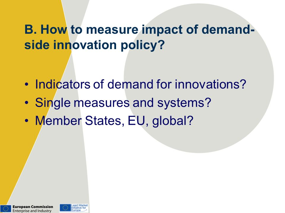 B. How to measure impact of demand- side innovation policy.