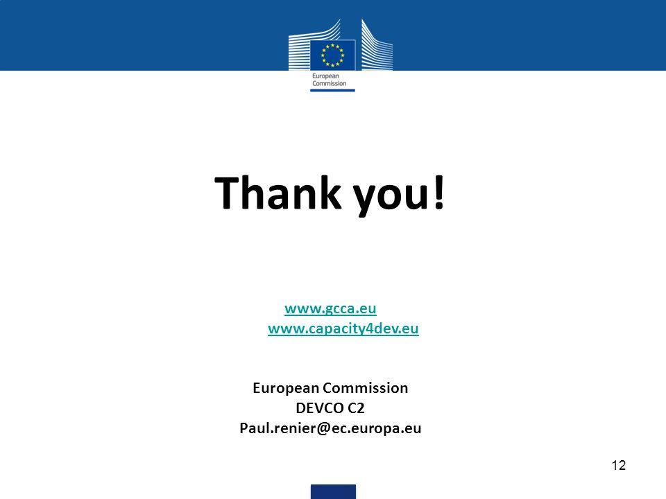 Thank you! 12 www.gcca.eu www.capacity4dev.eu European Commission DEVCO C2 Paul.renier@ec.europa.eu