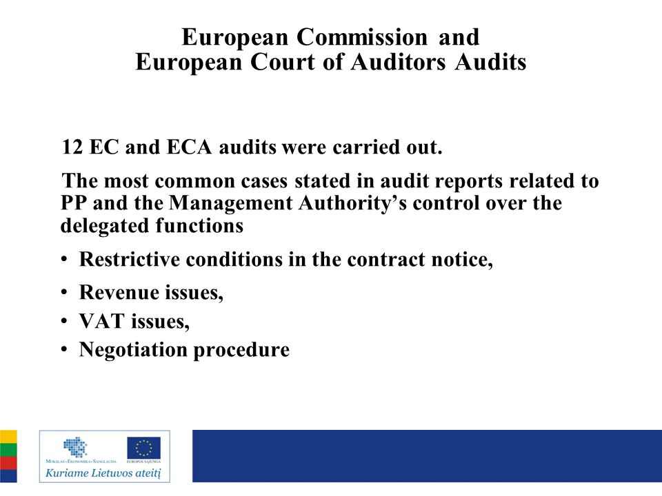 European Commission and European Court of Auditors Audits 12 EC and ECA audits were carried out.
