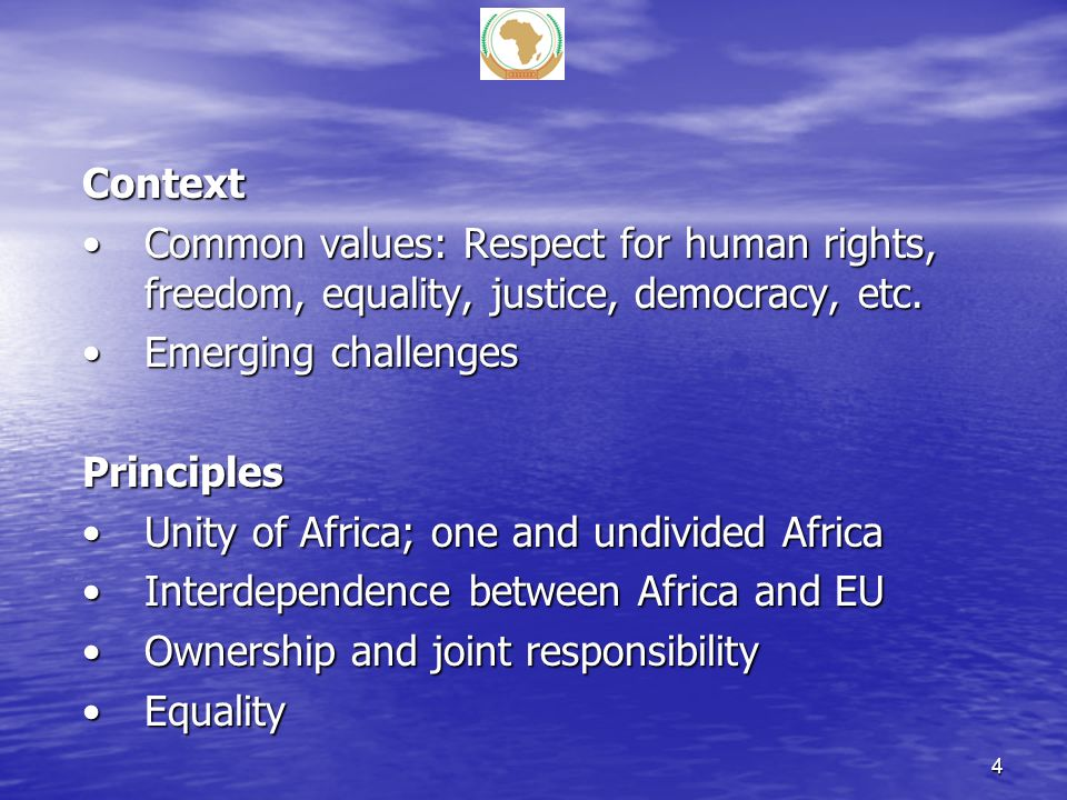 Context Common values: Respect for human rights, freedom, equality, justice, democracy, etc.Common values: Respect for human rights, freedom, equality