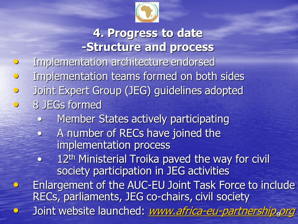 4. Progress to date -Structure and process Implementation architecture endorsed Implementation architecture endorsed Implementation teams formed on bo