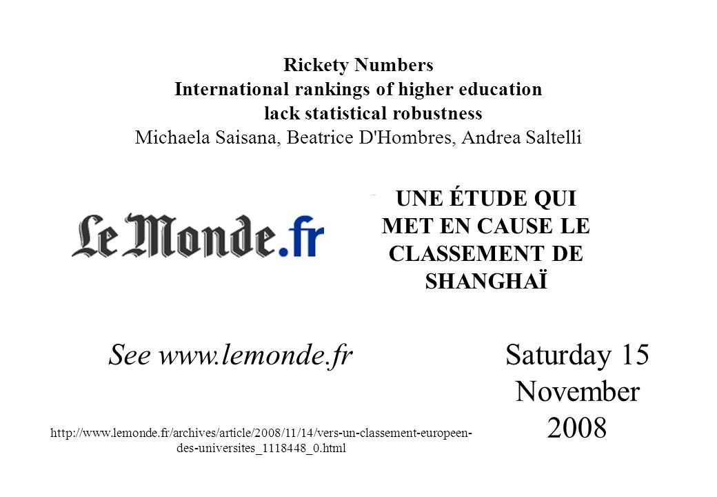 22JRC June 2008 Rickety Numbers International rankings of higher education lack statistical robustness Michaela Saisana, Beatrice D'Hombres, Andrea Sa