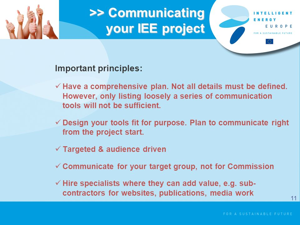 >> Communicating your IEE project Important principles: Have a comprehensive plan.