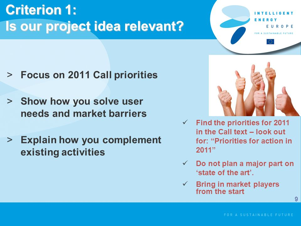 IEE website as source of information IEE News Calls for proposals & how to apply Project database with details of all IEE projects (>400 projects) Call for expert evaluators & how to apply Information on how to implement a project Contacts & help http://ec.europa.eu/intelligentenergy 20