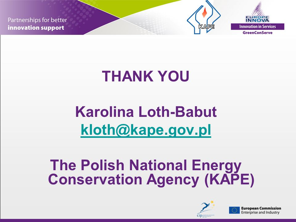 THANK YOU Karolina Loth-Babut kloth@kape.gov.pl The Polish National Energy Conservation Agency (KAPE)