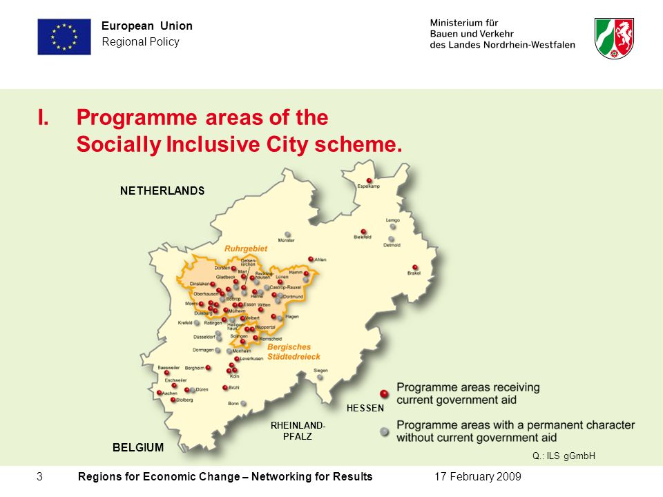 3 Regions for Economic Change – Networking for Results17 February 2009 European Union Regional Policy I.Programme areas of the Socially Inclusive City scheme.