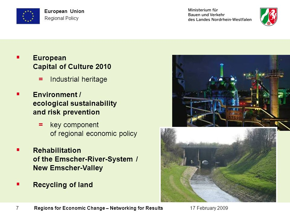 7 Regions for Economic Change – Networking for Results17 February 2009 European Union Regional Policy European Capital of Culture 2010 =Industrial her